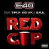 Red Cup (Feat. T-Pain Kid Ink & B.O.B.) (Single) E-40