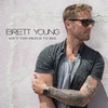 Ain't Too Proud To Beg (Single) Brett Young