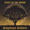 State Of The Union Waydown Wailers