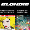 Blondie 4(0)-Ever: Greatest Hits Deluxe Redux / Ghosts Of Do Blondie