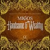 Handsome And Wealthy (Single) Migos