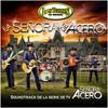 La Senora De Acero (Single) Los Tucanes De Tijuana