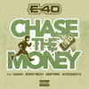 Chase The Money E-40