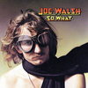 So What Joe Walsh