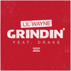 Grindin' (Single) Lil Wayne