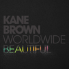 Worldwide Beautiful Kane Brown