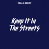 Keep It In The Streets Yella Beezy