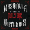 Nashville Outlaws-A Tribute To Motley Crue Various Artists