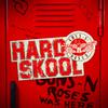 Hard Skool Guns N' Roses