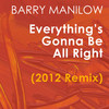 Everything's Gonna Be All Right (2012 Remix) Barry Manilow
