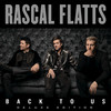 Back To Us (Deluxe Version) Rascal Flatts