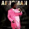 Happy To Be Alive Afroman