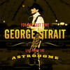 For The Last Time :Live From The Astrodome George Strait