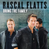 Bring The Family (Single) Rascal Flatts