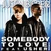 Somebody To Love (Remix) Justin Bieber