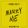 Marry Me (Remix) Thomas Rhett