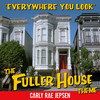 Everywhere You Look (The Fuller House Theme) Carly Rae Jepsen