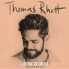 Look What God Gave Her (Acoustic) Thomas Rhett