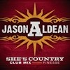 She's Country (Club Mix) Jason Aldean