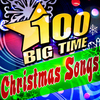 100 Big Time Christmas Songs Various Artists