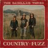 COUNTRY FUZZ The Cadillac Three