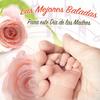 Las Mejores Baladas Para Este Día De Las Madres Various Artists