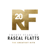 Twenty Years Of Rascal Flatts - The Greatest Hits Rascal Flatts