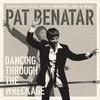 Dancing Through The Wreckage (Single) Pat Benatar
