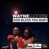 God Bless You Baby (Single) Wayne Wonder