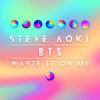 Waste It On Me (feat. BTS) Steve Aoki