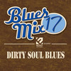 Blues Mix, Vol. 17: Dirty Soul Blues Various Artists