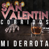 San Valentin Corridos: Mi Derrota Various Artists