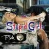 Stupid Girls Pink