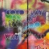 Every Teardrop Is A Waterfall (Single) Coldplay