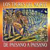 De Paisano A Paisano Los Tigres Del Norte