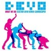 What We Do: Electro-Devo Remix Cornucopia Devo