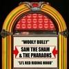 Wooly Bully / Li'l Red Riding Hood Sam The Sham & The Pharaohs