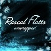 Unwrapped - Ep Rascal Flatts
