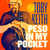 Peso In My Pocket Toby Keith