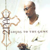 Loyal To The Game 2Pac
