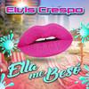 Ella Me Beso Elvis Crespo