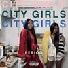 PERIOD City Girls