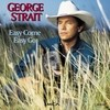 Easy Come Easy Go George Strait