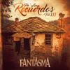 Pa' Los Recuerdos, Vol. 3 El Fantasma