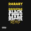ROCKSTAR (BLM REMIX) [feat. Roddy Ricch] DaBaby