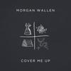 Cover Me Up Morgan Wallen