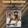 Joyas Musicales: Caballos, Gallos Y Cantinas Antonio Aguilar