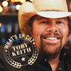 What's Up Cuz Toby Keith
