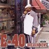 Breakin News E-40