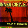 Speak My Language Inner Circle